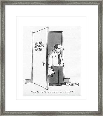 Hey, Ed - Is The Next One A Guy Or A Girl? Framed Print by Mick Stevens