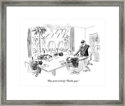 Hey, Great Meeting!  Thanks, Guys Framed Print by Donald Reilly