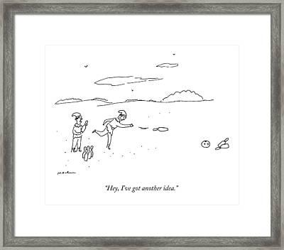 Hey, I've Got Another Idea Framed Print by Michael Maslin