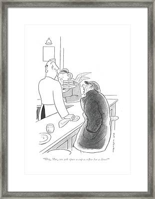 Hey, Mac, Can Yah Spare A Cup A Coffee For A Dime? Framed Print