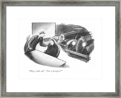 Hey, Wake Up! I'm A Prospect! Framed Print