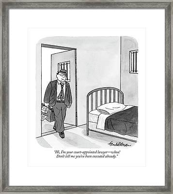 Hi, I'm Your Court-appointed Lawyer - Whoa! Framed Print by J.B. Handelsman