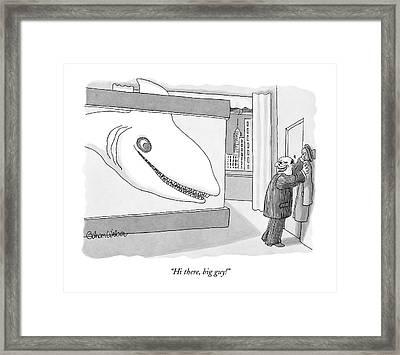 Hi There, Big Guy! Framed Print by Gahan Wilson