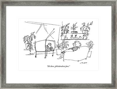 Hi There, Philodendron Fans Framed Print
