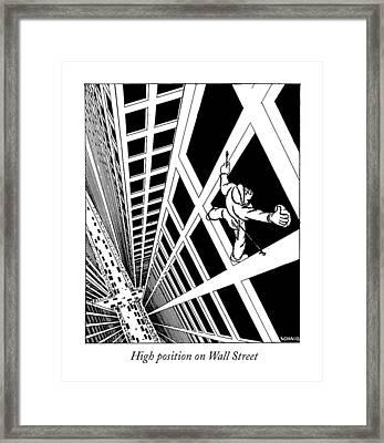High Position On Wall Street Framed Print