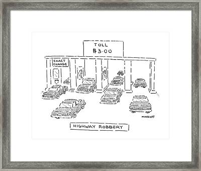 Highway Robbery Framed Print by Robert Mankoff