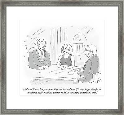 Hillary Clinton Has Passed The First Test Framed Print