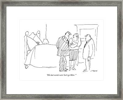 His Last Words Were 'let's Go  Mets.' Framed Print by Al Ross