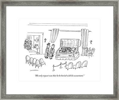 His Only Request Was That He Be Buried Framed Print by Michael Maslin
