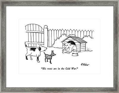 His Roots Are In The Cold War Framed Print