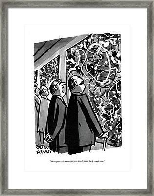 His Spatter Is Masterful Framed Print