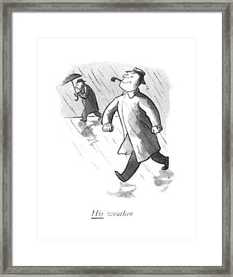 His Weather Framed Print by William Steig