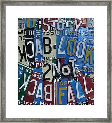 History Look Back 2 Not Fall Back Or Retype Framed Print