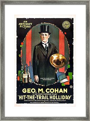 Hit-the-trail Holliday, George M. Cohan Framed Print by Everett