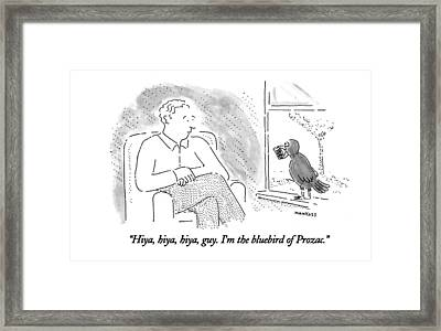 Hiya, Hiya, Hiya, Guy. I'm The Bluebird Of Prozac Framed Print by Robert Mankoff