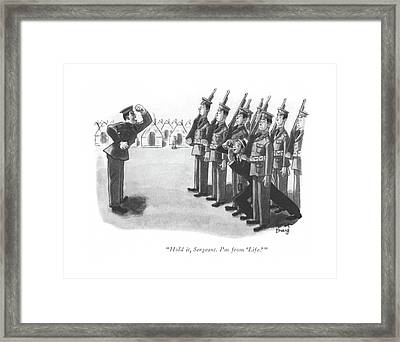 Hold It, Sergeant. I'm From 'life.' Framed Print
