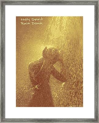 Holy Spirit Rain Down Framed Print