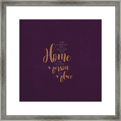 Home Is A Person Framed Print