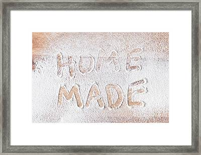 Home Made Framed Print
