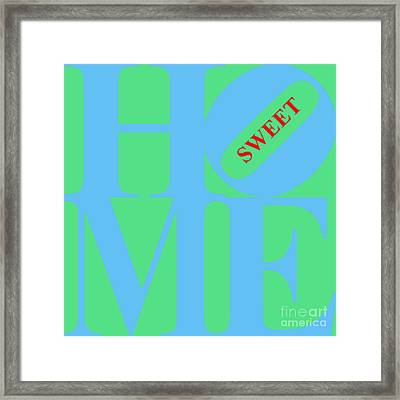 Home Sweet Home 20130713 Blue Green Red Framed Print by Wingsdomain Art and Photography