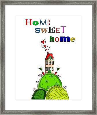 Home Sweet Home Framed Print by Kelly McLaughlan