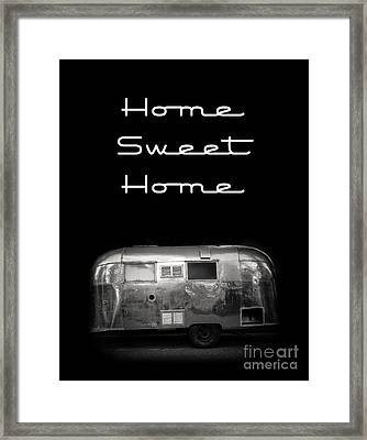 Home Sweet Home Vintage Airstream Framed Print by Edward Fielding