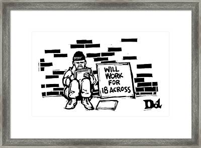 Homeless Man With Sign That Reads: Will Work Framed Print