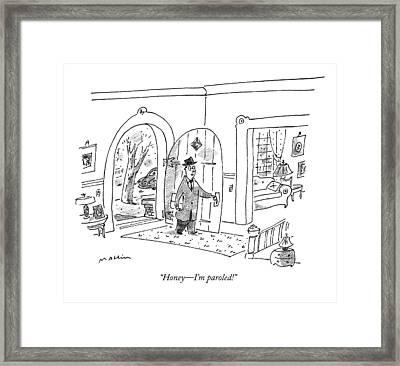 Honey - I'm Paroled! Framed Print