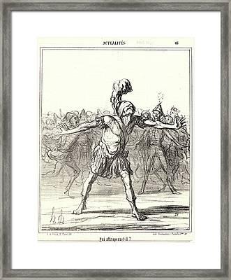 Honoré Daumier French, 1808 - 1879. Qui Attrapera-t-il Framed Print