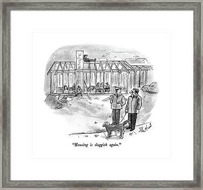 Housing Is Sluggish Again Framed Print