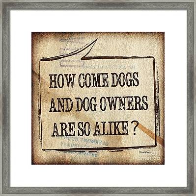 How Come Dogs And Dog Owners Are So Alike Framed Print by Hiroko Sakai