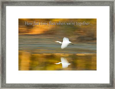 How Fast Time Flies When We're Together Framed Print by Jeff Abrahamson