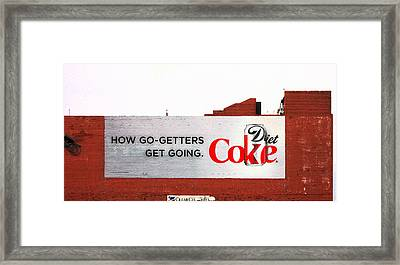 How Go Getters Get Going Framed Print