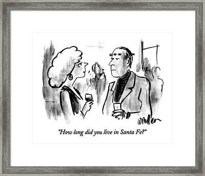 How Long Did You Live In Santa Fe? Framed Print by Warren Miller