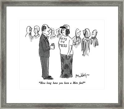 How Long Have You Been A Mets Fan? Framed Print by James Mulligan
