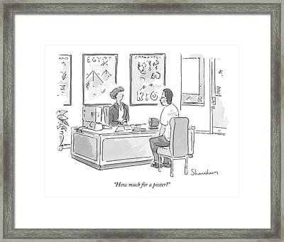 How Much For A Poster? Framed Print by Danny Shanahan