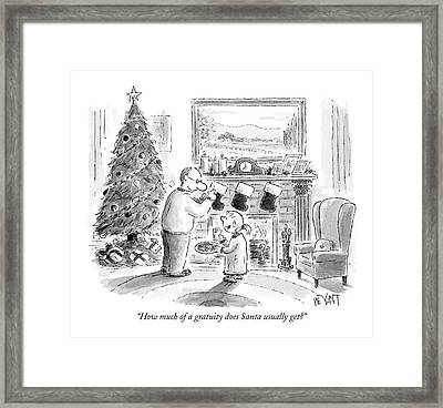 How Much Of A Gratuity Does Santa Usually Get? Framed Print by Christopher Weyant