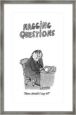 How Should I Say It? Framed Print by William Steig