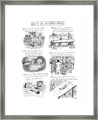 How To Cut The Defense Budget Framed Print by Roz Chast