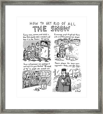 How To Get Rid Of All The Snow Framed Print by Roz Chast