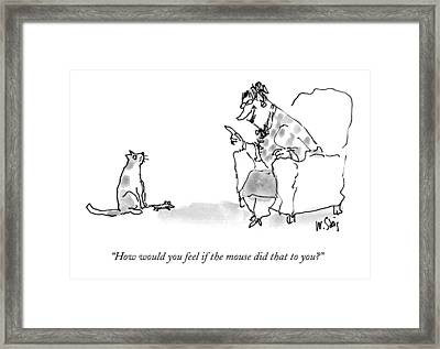 How Would You Feel If The Mouse Did That To You? Framed Print by William Steig