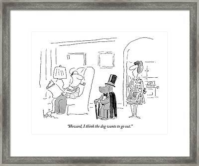 Howard, I Think The Dog Wants To Go Out Framed Print by Arnie Levin