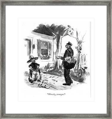 Howdy, Stranger Framed Print