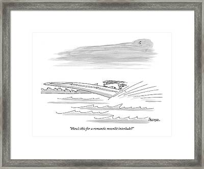How's This For A Romantic Moonlit Interlude? Framed Print by Jack Ziegler