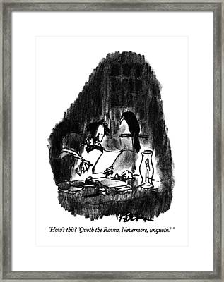 How's This?  'quoth The Raven Framed Print by Robert Weber