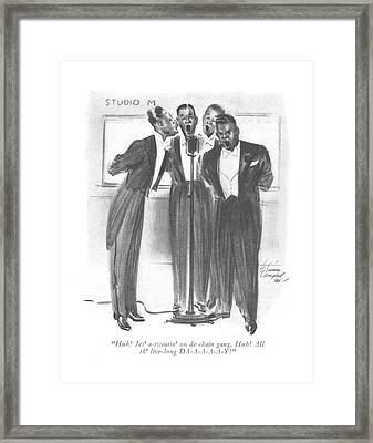 Huh! Jes' A-sweatin' On De Chain Gang. Huh! All Framed Print