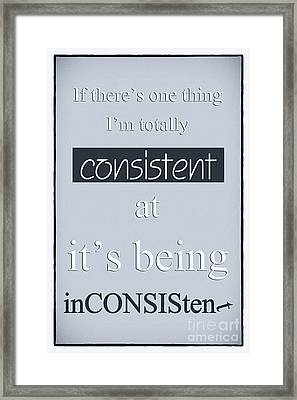 Humorous Poster - Consistently Inconsistent - Blue Framed Print by Natalie Kinnear
