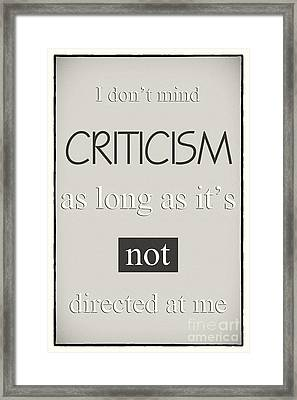 Humorous Poster - Criticism - Neutral Framed Print by Natalie Kinnear