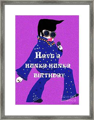 Hunka Hunka Birthday Framed Print