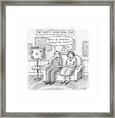 Husband And Wife Discuss Summer Plans On A Couch Framed Print by Roz Chast